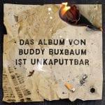 BD_Buddy_Buxbaum_Unkaputtbar_cover_front